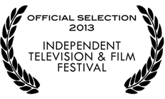 Independent Television and Film Festival 2013