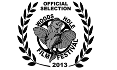 Woods Hole Film Festival 2013